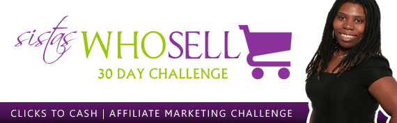 SistaSense - SistasWhoSell Challenge for Women Entrepreneurs into Internet Marketing, Affiliate Marketing, Social Media, Blogging, and Work at Home Business Ventures