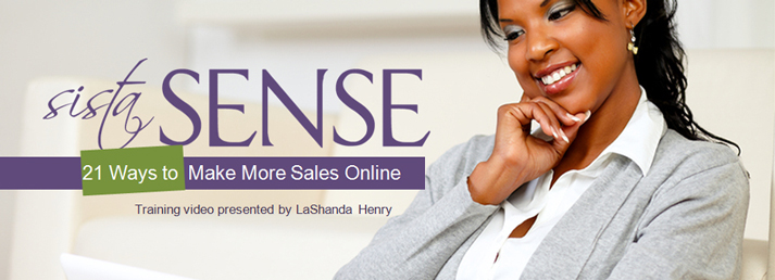 21 Ways to Make More Sales Online - SistaSense Training Video