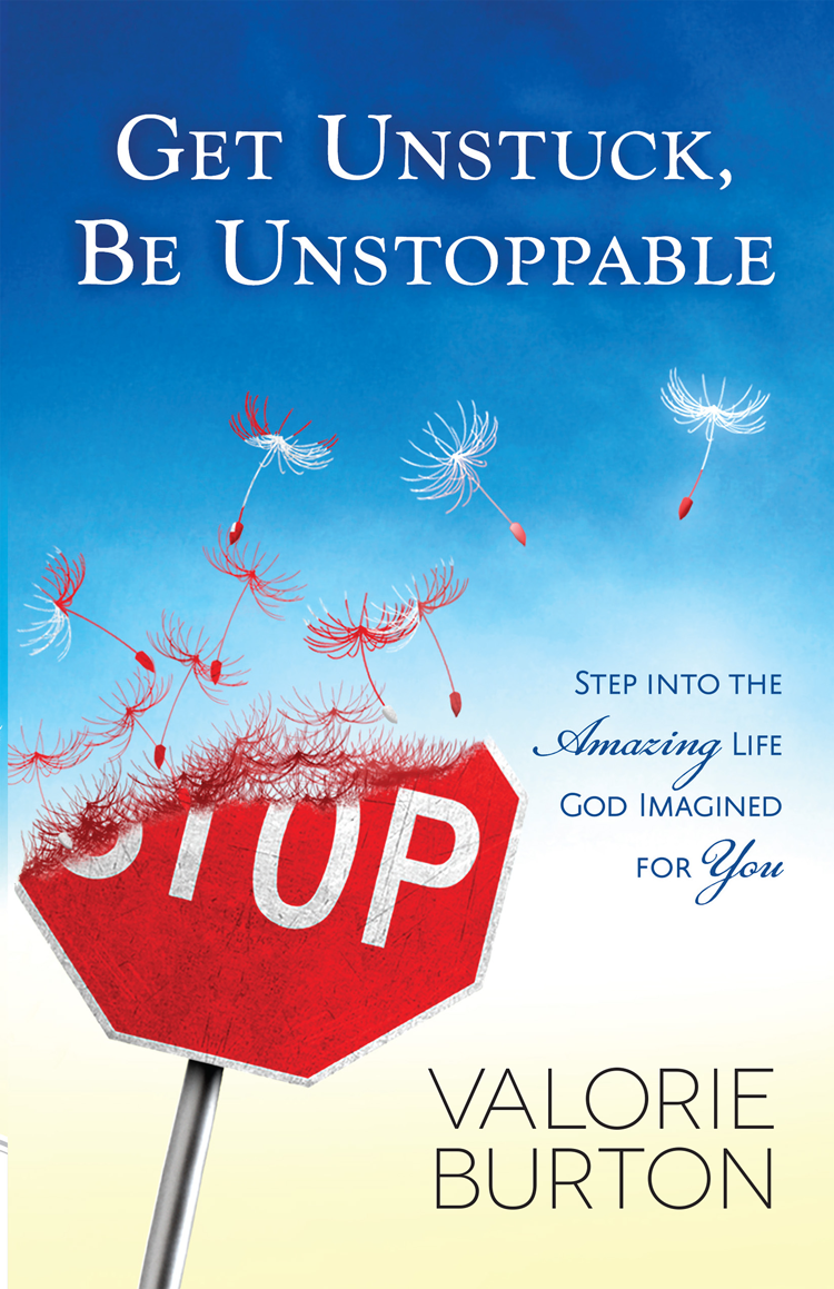 Get Unstuck, Be Unstoppable - Valorie Burton