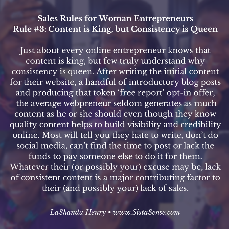 Sales Rule #3 for Woman Entrepreneurs: Content is King, but Consistency is Queen