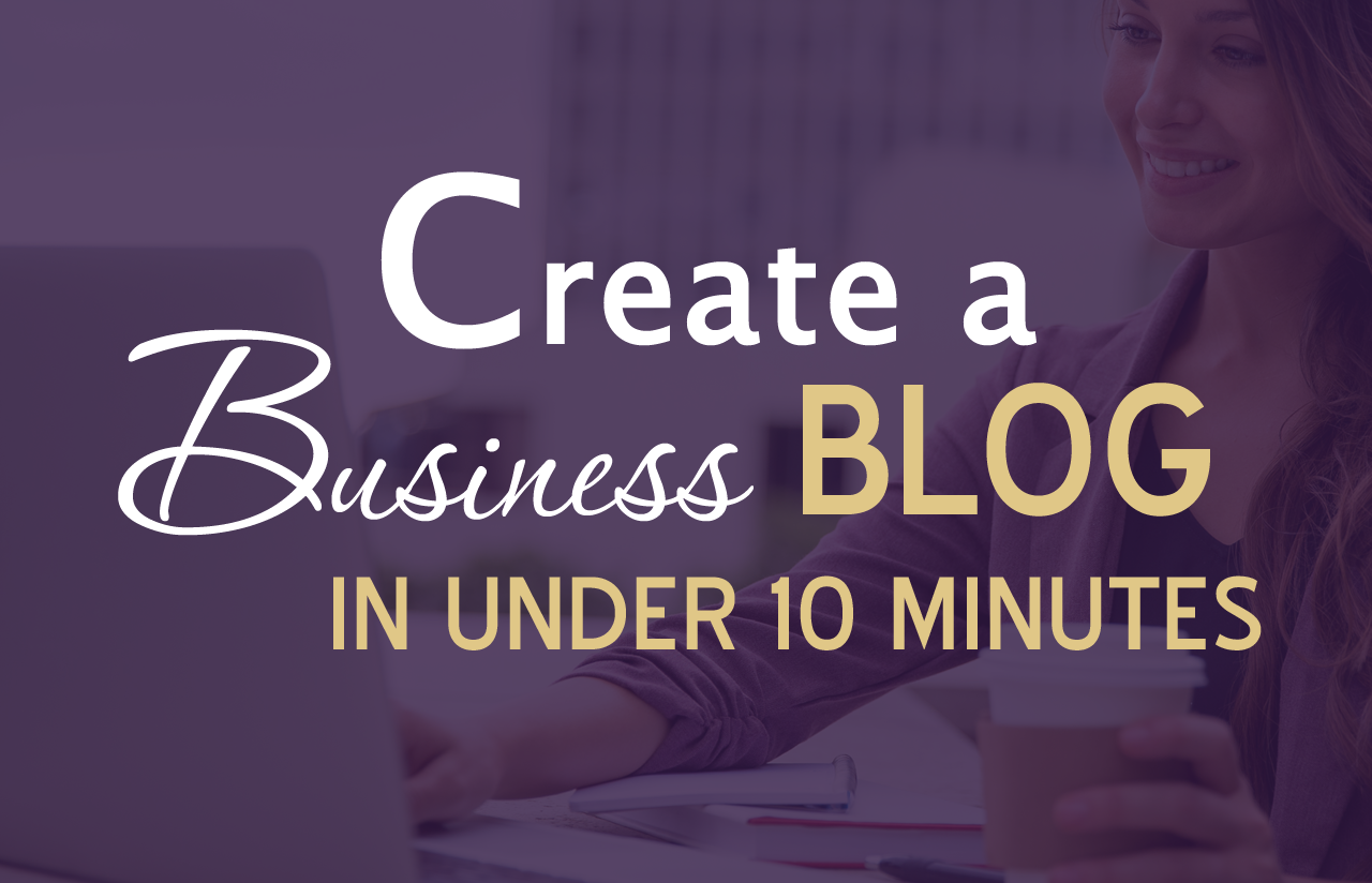 Create A WordPress Blog for Your Business In Under 10 Minutes