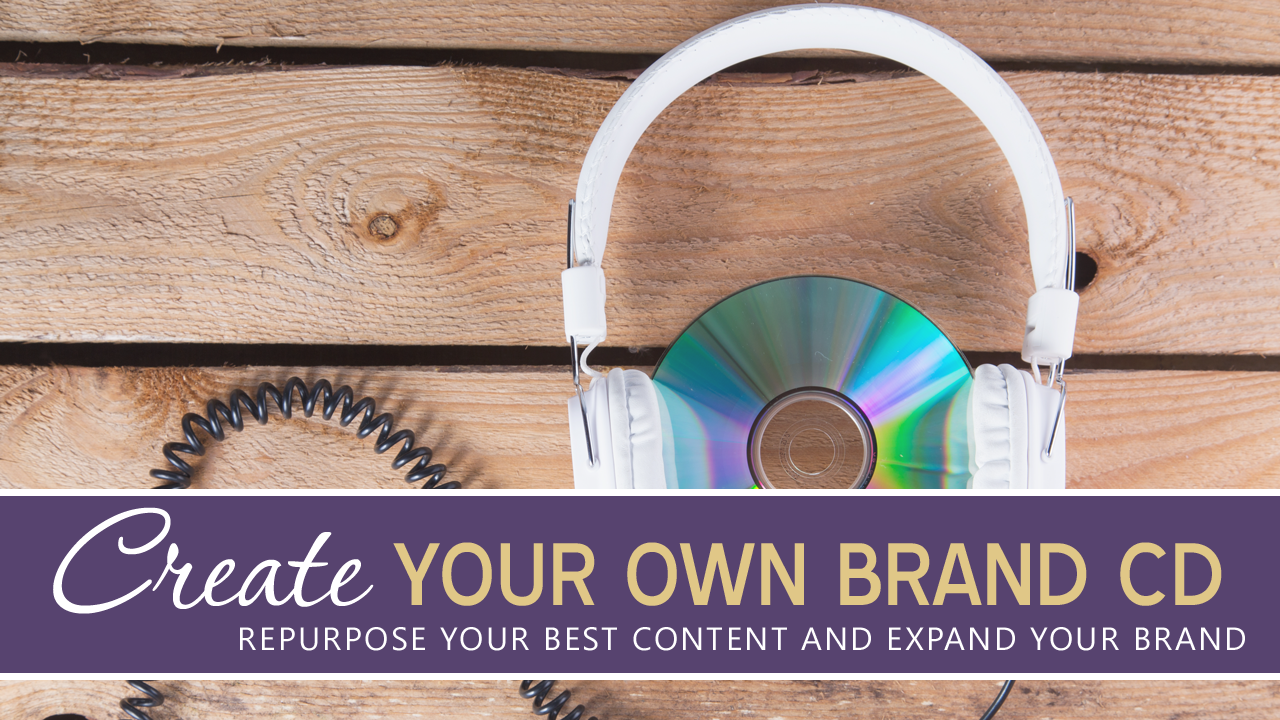 Re-purpose Your Content by Creating Custom Brand Cds