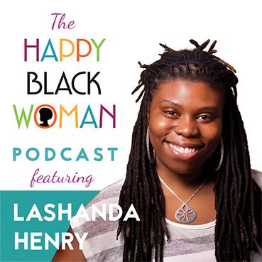 happy-black-woman-podcast_feat-_LaShanda-Henry_capitals_72dpi