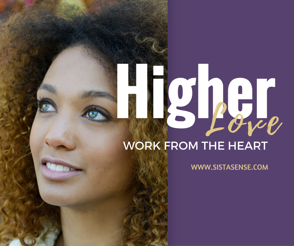 Higher Love - Working From the Heart