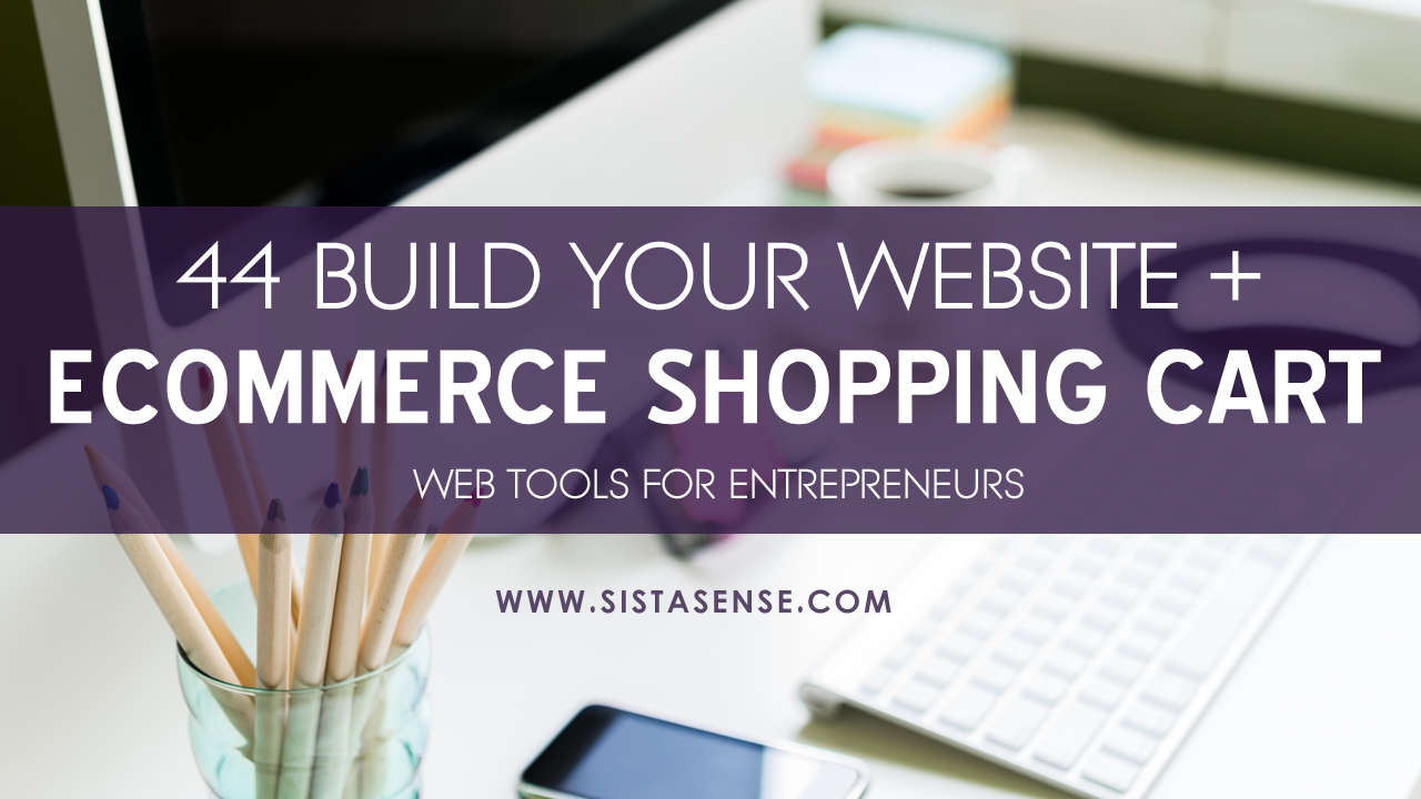 44 Build Your Website + eCommerce Store Web Tools