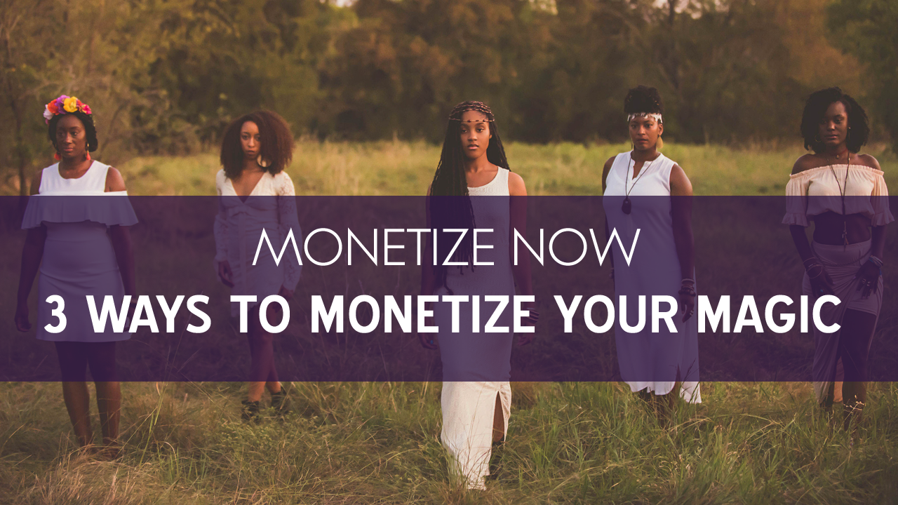 3 Ways to Monetize Your Magic